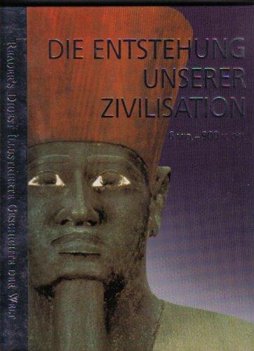 die-entstehung-unserer-zivilisation-readers-digest-illustrierte-geschichte-der-welt