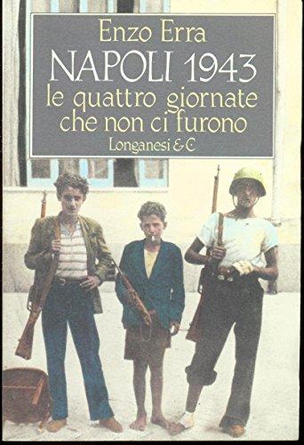 Napoli 1943. Le quattro giornate che non ci furono