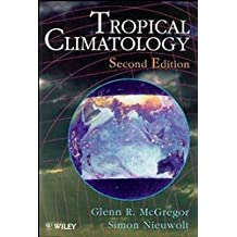 Tropical Climatology: An Introduction to the Climates of the Low Latitudes