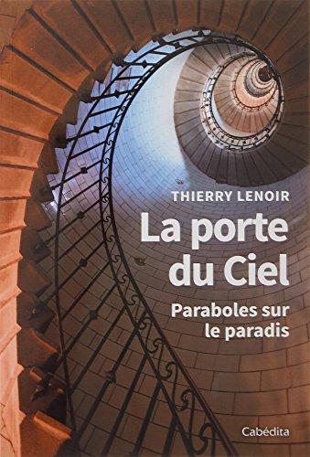 La porte du Ciel : Paraboles sur le paradis par (Broché - Mar 8, 2018)