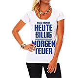 Malle Frauen und Damen T-Shirt - Helmut Heute Billig Morgen Teuer (mit Rückendruck) Größe XS - 3XL