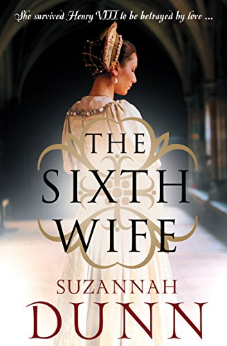 The Sixth Wife by [Dunn, Suzannah]