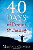 The Hidden Power of Prayer and Fasting: 40 Days of Prayer and Fasting: Written by Mahesh Chavda, 2007 Edition, Publisher: Destiny Image Publishers [Paperback]