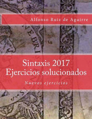 Sintaxis 2017. Ejercicios solucionados por Alfonso Ruiz De Aguirre