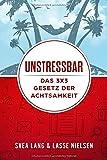 UNSTRESSBAR - Das 3x3 Gesetz der Achtsamkeit