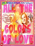 ALL THE COLORS OF LOVE - Illustrated Poems about Love and Erotism in English and Italian: Illustrated poems about love and erotism in english and italian