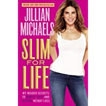 Slim for Life: My Insider Secrets to Simple, Fast, and Lasting Weight Loss by Jillian Michaels (2013-12-31)