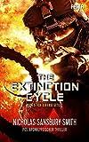 The Extinction Cycle - Buch 5: Von der Erde getilgt: Thriller