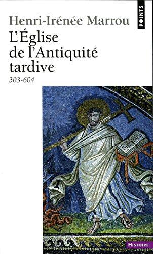 L'Eglise de l'Antiquité tardive (303-604)