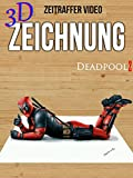 Clip: 3D Zeitraffer video Deadpool 2