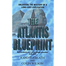 The Atlantis Blueprint: Unlocking the Mystery of a Long-Lost Civilisation by Colin Wilson (2001-09-06)