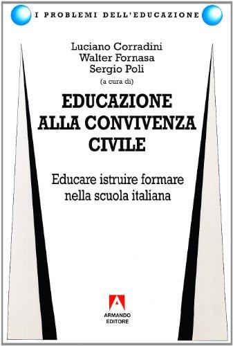 Educazione alla convivenza civile. Educare, istruire, formare nella scuola italiana