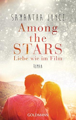 Among the Stars: Liebe wie im Film von [Joyce, Samantha]