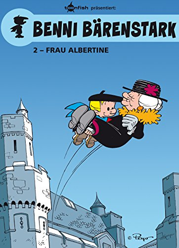 Benni Bärenstark Bd. 2: Madame Albertine