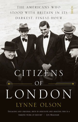 citizens-of-london-the-americans-who-stood-with-britain-in-its-darkest-finest-hour