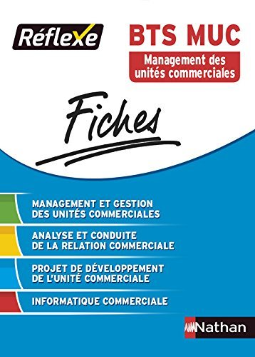 Fiches Rflexe - Management et gestion des units Commerciales - BTS MUC by Sonia Adjemian-Jarrin (2015-08-12)