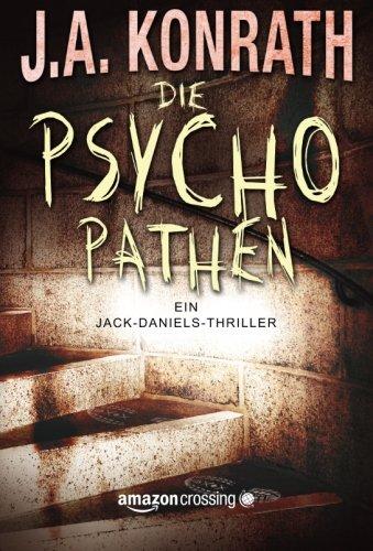 Buchseite und Rezensionen zu 'Die Psychopathen (Ein Jack Daniels Thriller, Band 3)' von J.A. Konrath