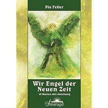 Wir Engel der Neuen Zeit: 49 Karten mit Anleitung. Verpackt in Stulpschachtel
