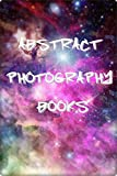 Abstract Photography Books: Abstract Art Book, Abstract Art Painting