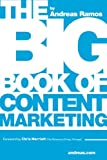 Telecharger Livres The Big Book of Content Marketing Use Strategies and SEO Tactics to Build Return Oriented KPIs for Your Brand s Content by Ramos Andreas 2013 Paperback (PDF,EPUB,MOBI) gratuits en Francaise