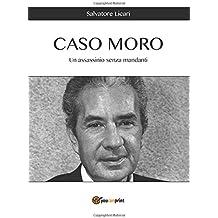 CASO MORO - Un assassinio senza mandanti