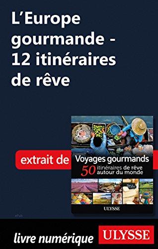 Descargar Libro L'Europe gourmande - 12 itinéraires de rêve de Collectif