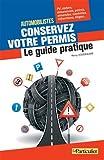 Automobilistes conservez votre permis: Le guide pratique