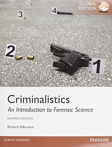 Criminalistics: An Introduction to Forensic Science, Global Edition by SAFERSTEIN