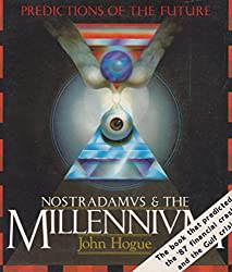 Nostradamus and the Millennium by John Hogue (1988-11-24)