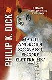 Ma gli androidi sognano pecore elettriche? (Fanucci Narrativa) - Fanucci Editore - amazon.it
