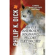 Ma gli androidi sognano pecore elettriche? (Fanucci Narrativa Vol. 1) (Italian Edition)