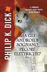 Ma gli androidi sognano pecore elettriche? (Fanucci Narrativa)