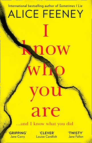 I Know Who You Are: A dark, chilling and clever psychological thriller with a killer twist by [Feeney, Alice]