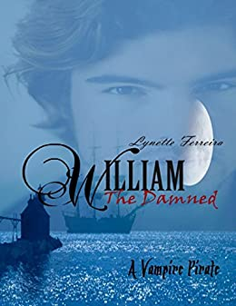 William the Damned: A Vampire Pirate by [Ferreira, Lynette]