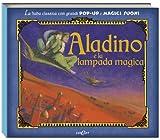 Scarica Libro Aladino e la lampada magica Libro pop up Ediz illustrata (PDF,EPUB,MOBI) Online Italiano Gratis