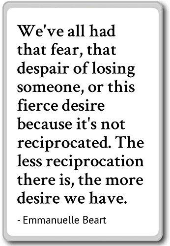 We've all had that fear, that despair of l... - Emmanuelle Beart - fridge magnet, White - Magnete frigo