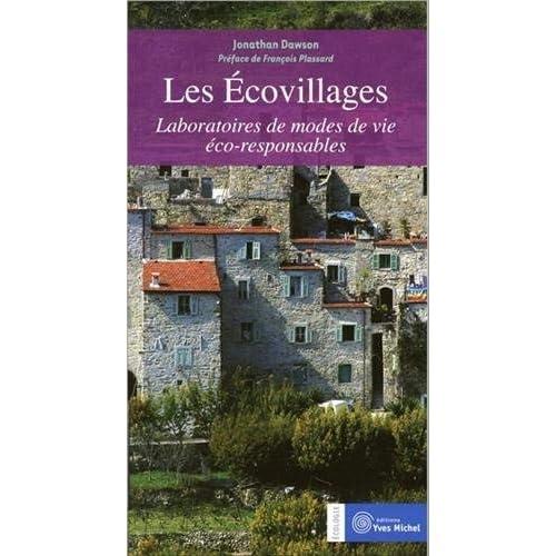 Les écovillages : Laboratoires de modes de vie éco-responsables by Jonathan Dawson(2010-10-18)