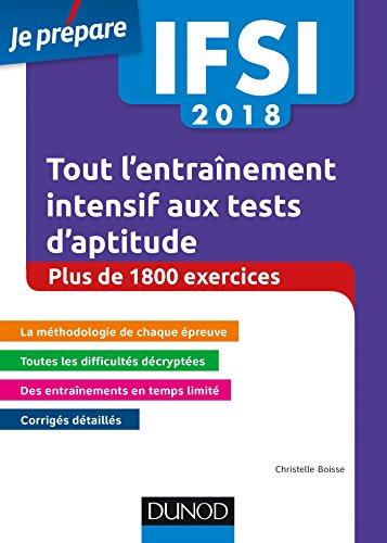 IFSI 2018 Tout l'entraînement intensif aux tests d'aptitude : Concours infirmiers - Plus de 1800 exercices (Je prépare)