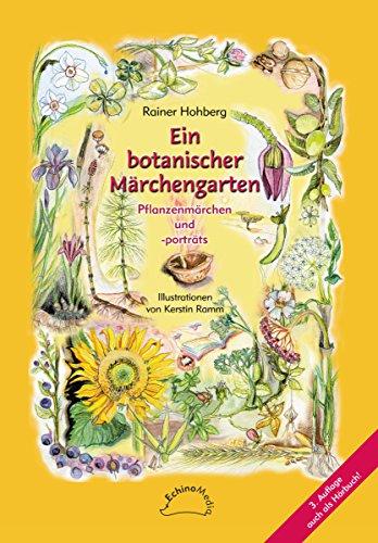Ein botanischer Märchengarten: Pflanzenmärchen & -portraits