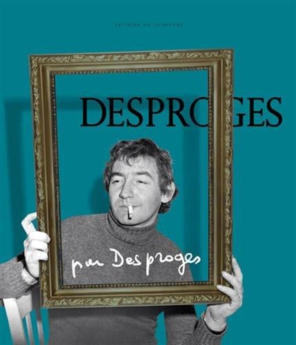 Desproges par Desproges par Pierre Desproges