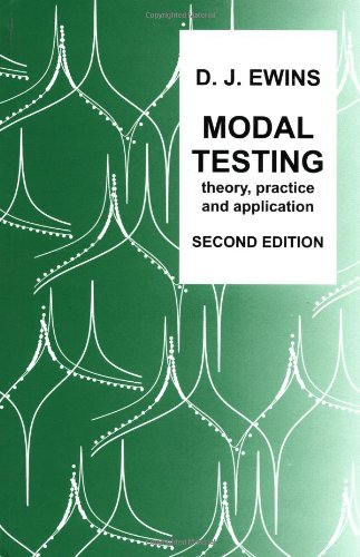 MODAL TESTING 2/E: Theory, Practice and Application (Mechanical Engineering Research Studies: Engineering Dynamics Series)