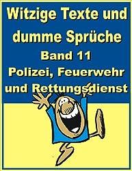 Witzige Texte und dumme Sprüche: Band 11 - Polizei, Feuerwehr und Rettungsdienst