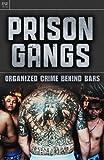 Prison Gangs: Organized Crime Behind Bars