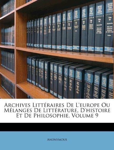 Archives Littéraires De L'europe Ou Mélanges De Littérature, D'histoire Et De Philosophie, Volume 9