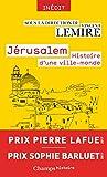Jérusalem - Histoire d'une ville-monde des origines à nos jours