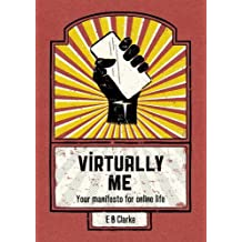 Virtually Me: Your manifesto for online life