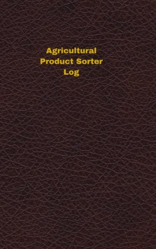 agricultural-product-sorter-log-logbook-journal-102-pages-5-x-8-inches