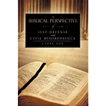 A Biblical Perspective of Self-Defense and Civil Disobedience (English Edition)