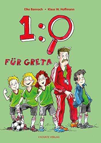 1:0 für Greta: Ein Fußballbuch