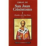 Obras de San Juan Crisóstomo. I: Homilías sobre el Evangelio de San Mateo (1-45) (NORMAL)